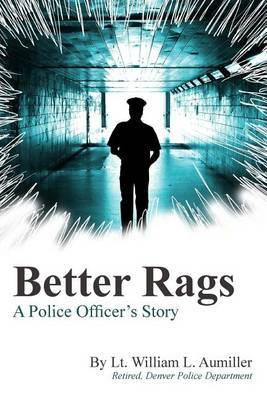 Better Rags: A Police Officer's Story