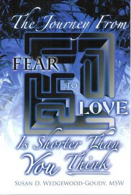 Journey from Fear to Love is Shorter Than YOU Think