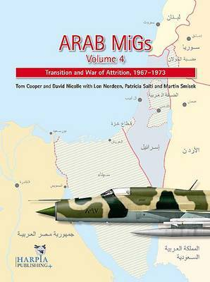Arab MiGs: Transition and War of Attrition, 1967-1973: Volume 4