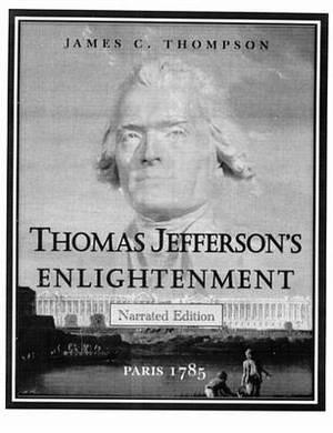Thomas Jefferson's Enlightenment: Paris 1785
