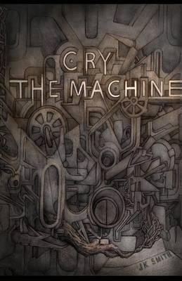 Cry, the Machine