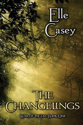War of the Fae: Book 1, the Changelings