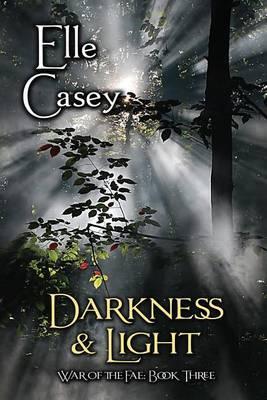 War of the Fae: Book 3, Darkness & Light