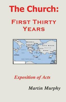 The Church: First Thirty Years: Exposition of Acts