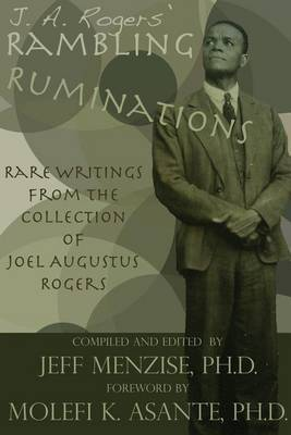 J. A. Rogers' Rambling Ruminations: Rare Writings from the Collection of Joel Augustus Rogers