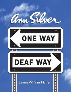Ann Silver: One Way, Deaf Way
