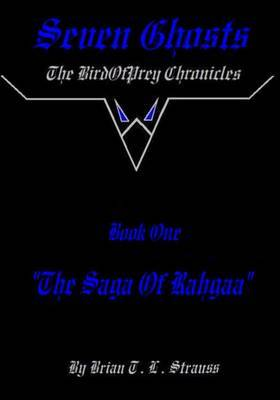 Seven Ghosts - The Birdofprey Chronicles: Book 1: The Saga of Rahgaa