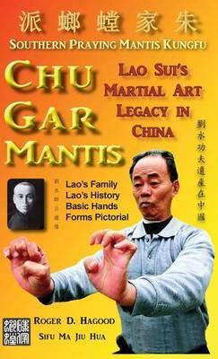 Chu Gar Mantis: Lao Sui's Martial Art Legacy in China