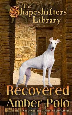 Recovered: The Shapeshifters' Library Book Three