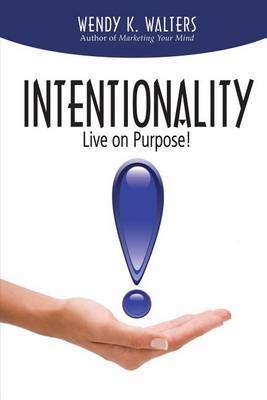 Intentionality: Live on Purpose!