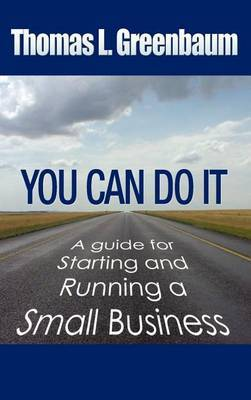 You Can Do It; A Guide for Starting and Running a Small Business