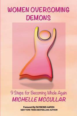 Women Overcoming Demons: 9 Steps for Becoming Whole Again