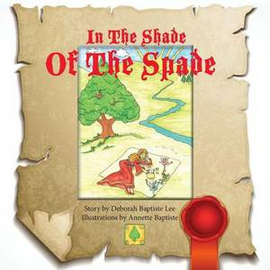 In the Shade of the Spade: This Tale in a Poetry Format Takes Us on a Journey. the Illustrations Are Bright and Whimsical. You Can Almost Hear Music Coming from the Pages. as Ever and Ever Passes by and You Become Familiar with the Journey... the Choice I