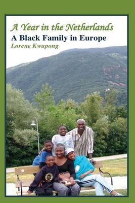 A Year in the Netherlands: A Black Family in Europe