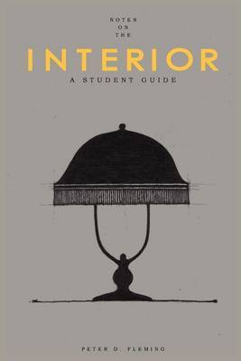Notes on the Interior a Student Guide