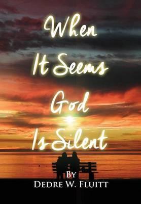 When It Seems God Is Silent