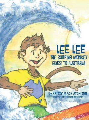 Lee Lee the Surfing Monkey: Goes to Australia