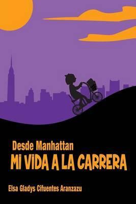 Mi Vida a la Carrera: Desde Manhattan