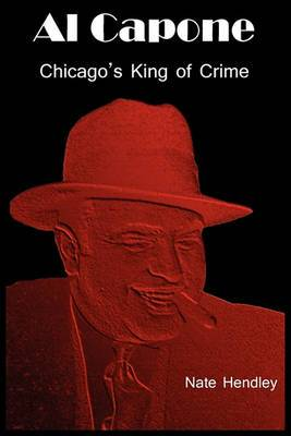 Al Capone: Chicago's King of Crime