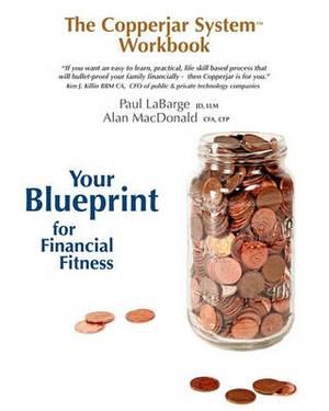The Copperjar System Workbook - Your Blueprint for Financial Fitness (Canadian Edition)