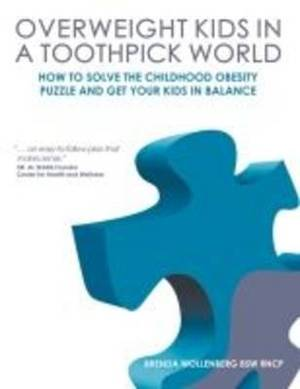 Overweight Kids in a Toothpick World: Easy Weight Loss for Teens and Children or A Nutritionist's Step-by-Step Plan to Keep Childhood Obesity Facts From Making Your Kid a Childhood Obesity Statistic