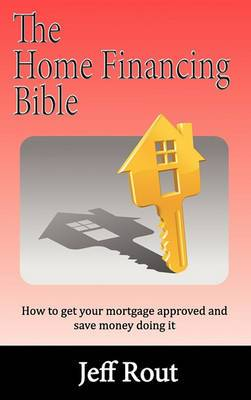 The Home Financing Bible