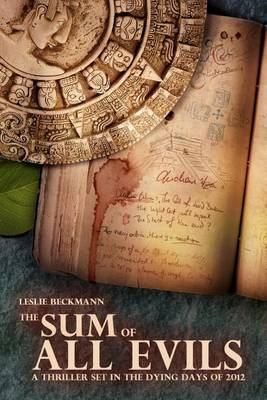 The Sum of All Evils: A Thriller Set in the Dying Days of 2012
