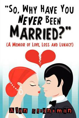 So, Why Have You Never Been Married?