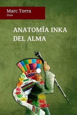 Anatomia Inka del Alma