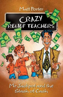 Mt Jackpot and the Stash of Cash - Crazy Relief Teachers