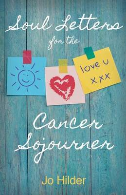 Soul Letters for the Cancer Sojourner