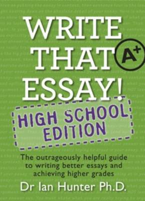 Write That Essay!: High School Edition