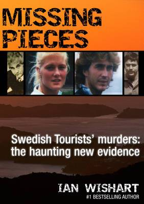Missing Pieces: The Swedish Tourists' Murders: the Haunting New Evidence