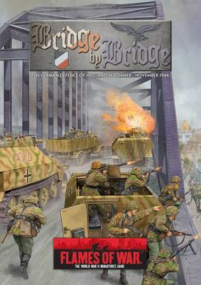 Bridge by Bridge: The German Defence of Holland, September-November 1944