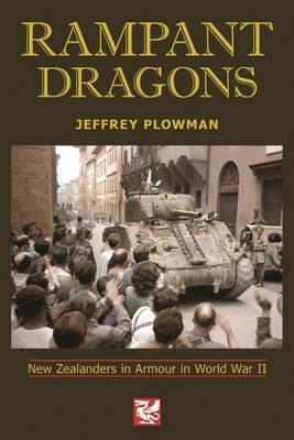 Rampant Dragons: New Zealanders in Armour in World War II