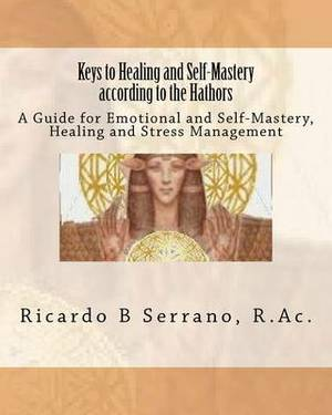 Keys to Healing and Self-Mastery According to the Hathors