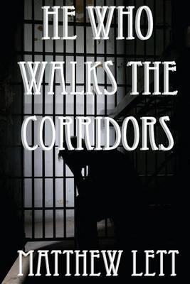 He Who Walks the Corridors
