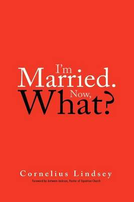 I'm Married. Now, What?