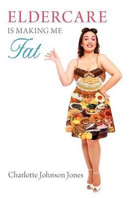 Eldercare Is Making Me Fat