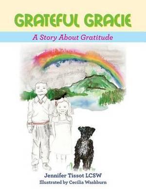 Grateful Gracie: A Story about Gratitude