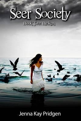 Seer Society Book Two: Broken