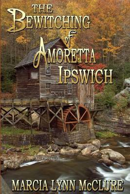 The Bewitching of Amoretta Ipswich