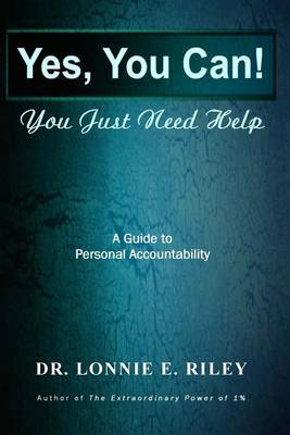 Yes You Can, You Just Need Help: A Guide to Personal Accountability