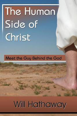 The Human Side of Christ--Meet the Guy Behind the God