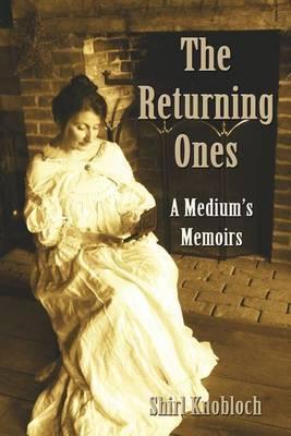 The Returning Ones: A Medium's Memoirs