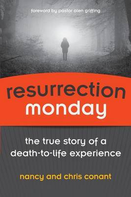 Resurrection Monday: The True Story of a Death to Life Experience