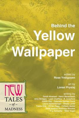 Behind the Yellow Wallpaper: New Tales of Madness
