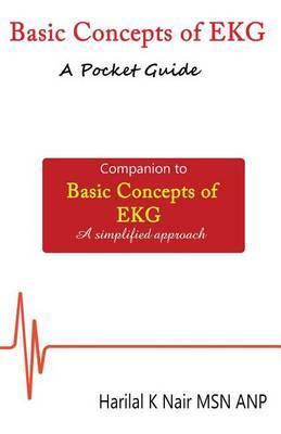 Basic Concepts of EKG - A Pocket Guide