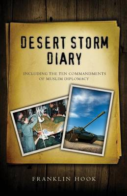 Desert Storm Diary: Including the Ten Commandments of Muslim Diplomacy