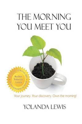 The Morning You Meet You